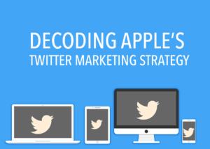 Decoding Apple's Twitter Marketing Strategy