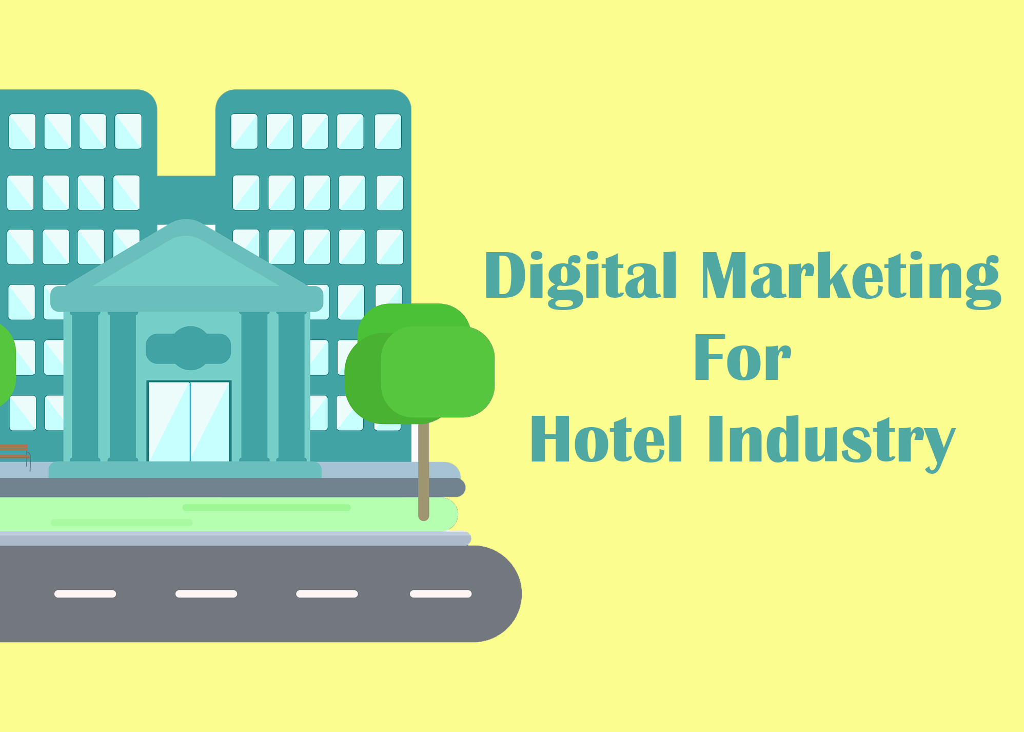 Digital Marketing For Hotel Industry: A Complete Guide