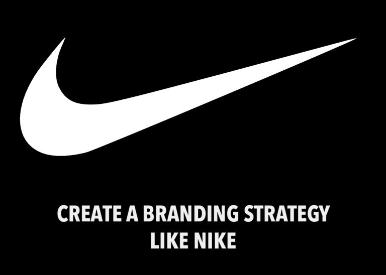 How To Create A Branding Strategy Like Nike?