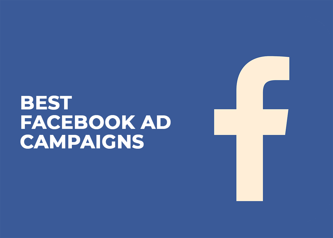 Best Facebook Ad Campaigns to Make You Laugh, Cry, and Buy