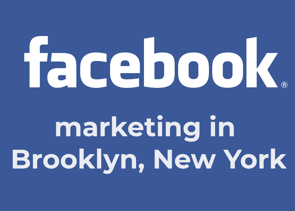 Facebook Marketing in Brooklyn, New York: Painless Guide