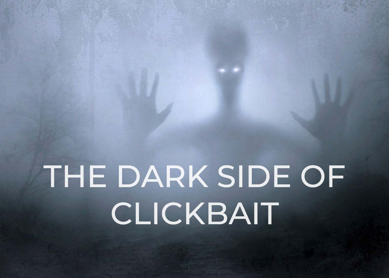 Why Shouldn't You Choose Clickbait ? The Dark Side Of Clickbaits