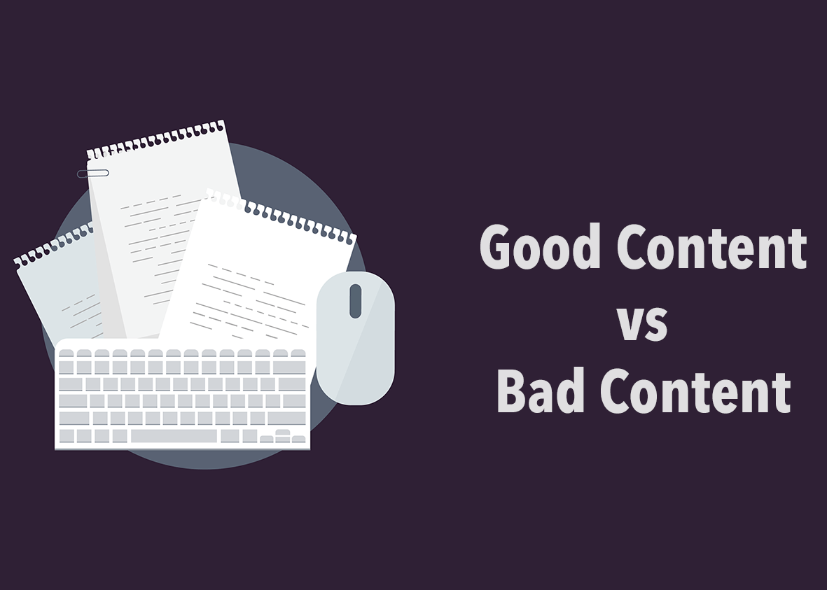 Good Content vs Bad Content: What Does Your Website Have?