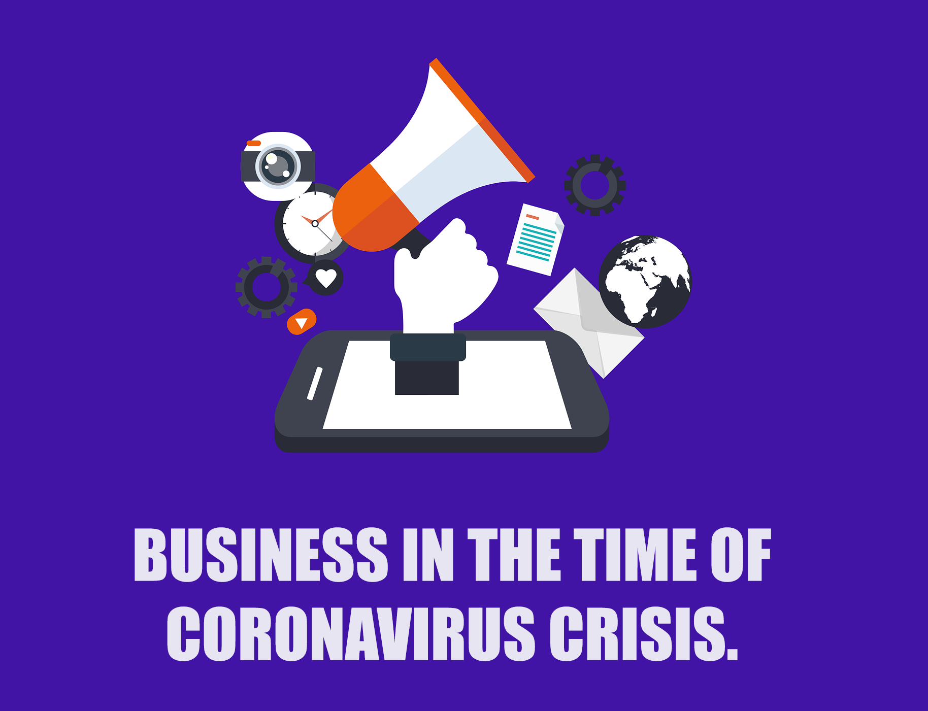 Business In The Time Of Coronavirus Crisis
