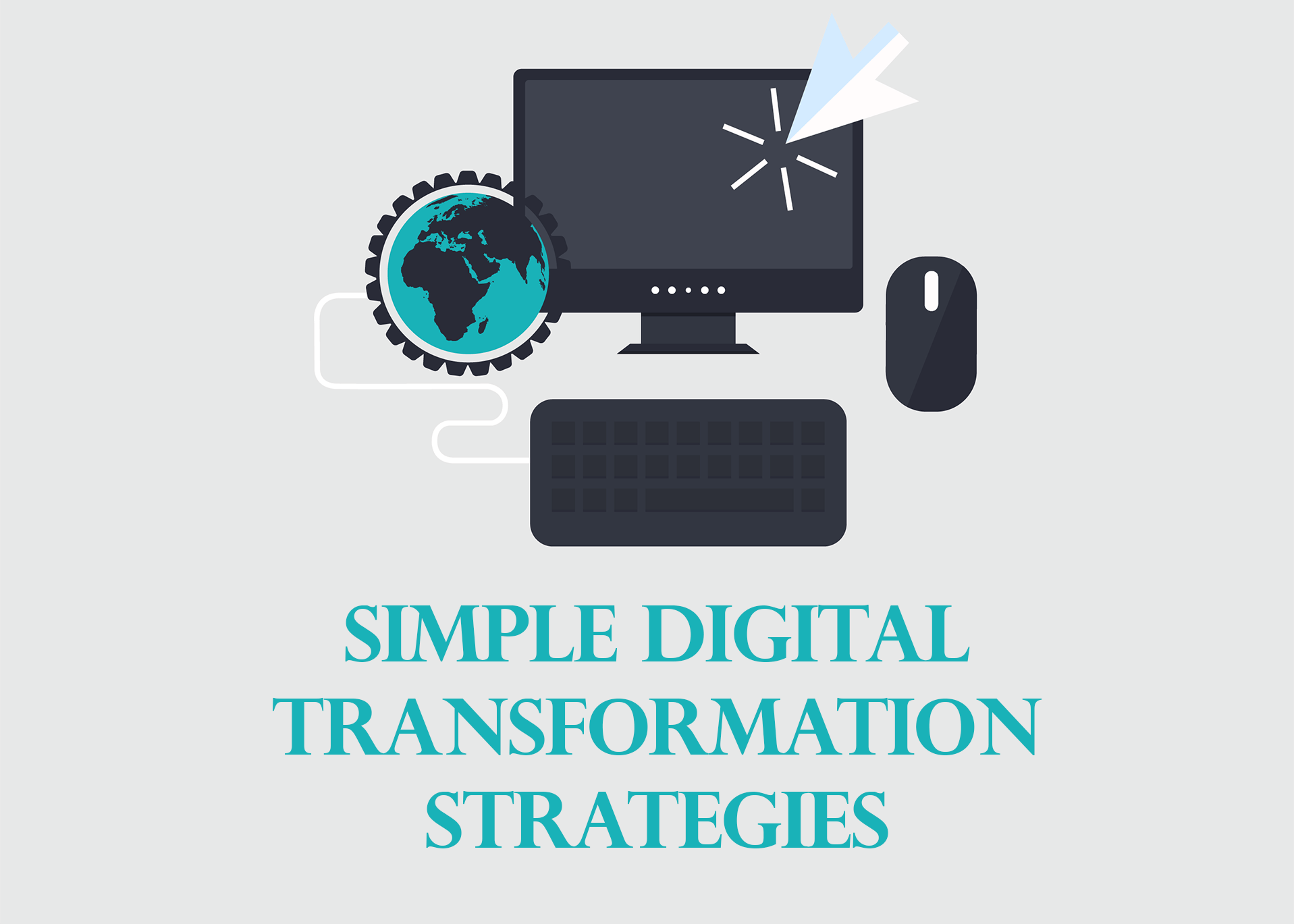Simple Revolutionary Digital Transformation Strategies For Your Dream Business
