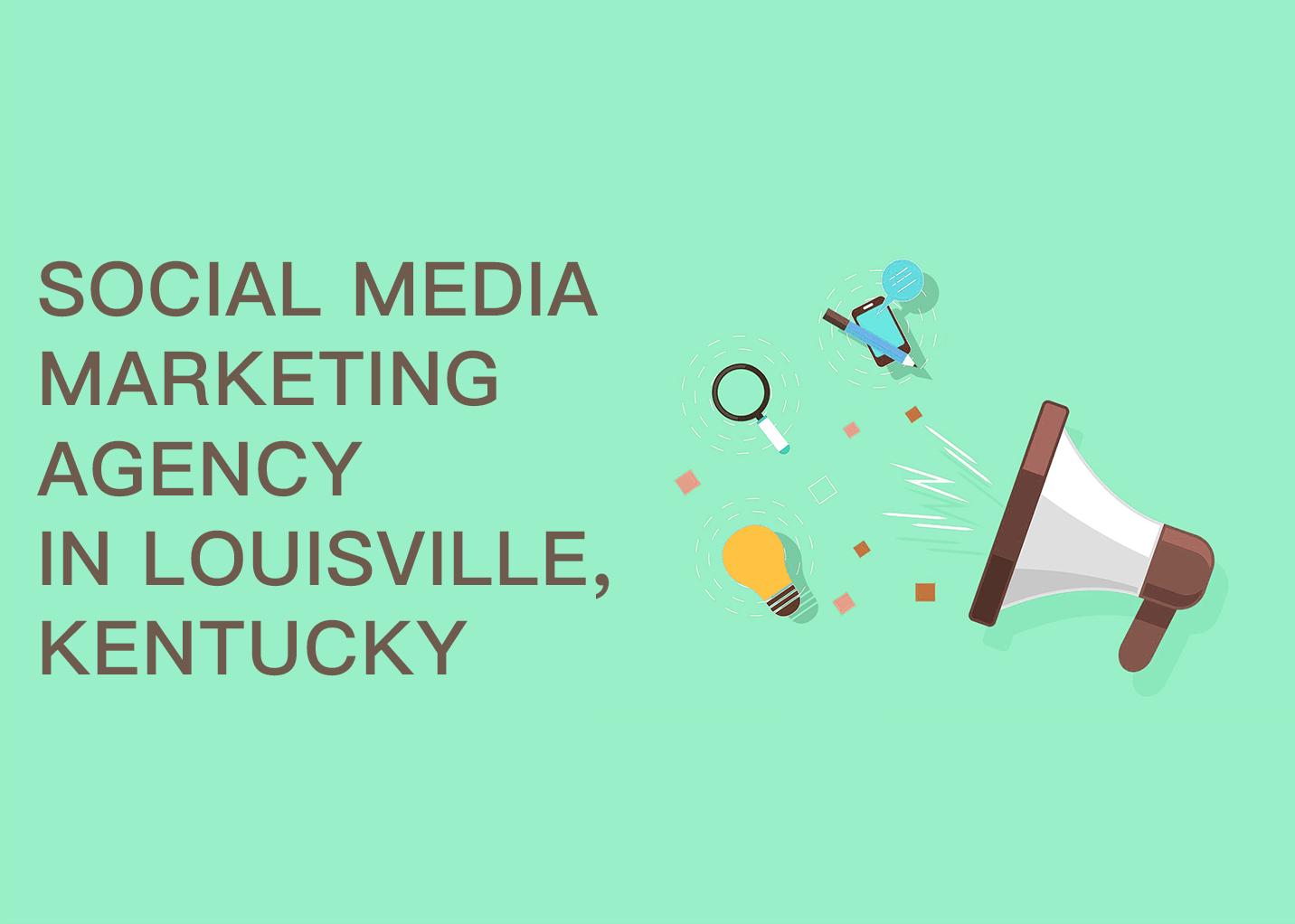 Social Media Marketing Louisville, Kentucky